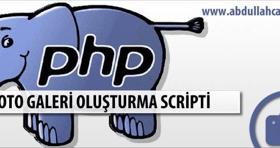 PHP Foto Galeri Oluşturma Scripti (Kolay Kullanım)